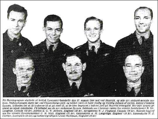 Flt.lieut. Evelyn Georg William Bowers, England W/O William John Carrier, Australien Pilot Offr. Wilfred James Fingland, Canada Sgt. Alan Ambrose Michael Langridge, England Pilot Offr. Burton McLauchlin, Canada Sgt. Guy Raymond Stott, England Sgt. Leslie Thompson, England